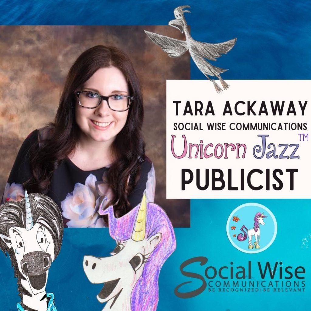 Tara Ackway publicist for unicorn jazz
